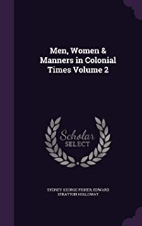 Men, Women & Manners in Colonial Times Volume 2