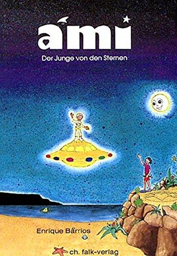 Ami - der Junge von den Sternen (Spirituelle Kinderbücher)