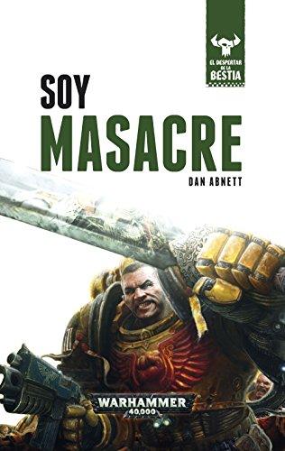 El despertar de la bestia nº 01/10 Soy Masacre: El despertar de la bestia . Libro I (Warhammer 40.000)