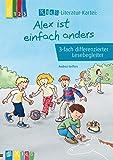 KidS – Literatur-Kartei: Alex ist einfach anders 3-fach differenzierter Lesebegleiter
