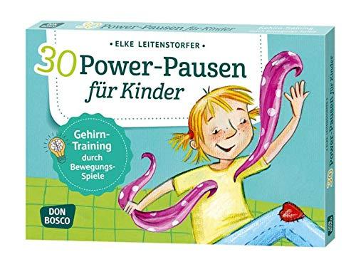 30 Power-Pausen für Kinder: Gehirn-Training durch Bewegungsspiele (Körperarbeit und innere Balance: 30 Ideen auf Bildkarten)