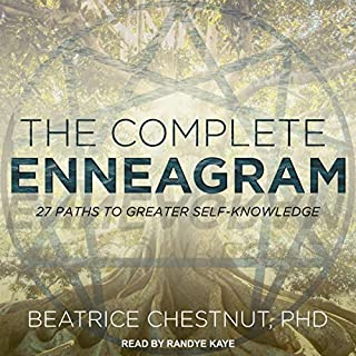 The Complete Enneagram     27 Paths to Greater Self-Knowledge              By:                                                                                                                                 Beatrice Chestnut PhD                               Narrated by:                                                                                                                                 Randye Kaye                      Length: 21 hrs and 23 mins     35 ratings     Overall 4.3