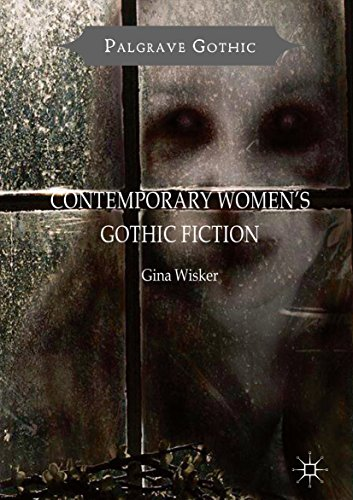 Contemporary Women's Gothic Fiction: Carnival, Hauntings and Vampire Kisses (Palgrave Gothic) (English Edition)