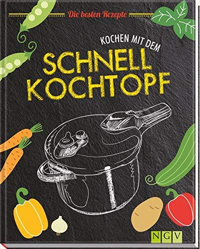 Kochen mit dem Schnellkochtopf: Die besten Rezepte