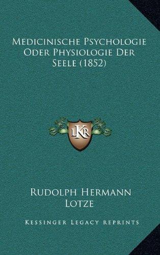 Medicinische Psychologie Oder Physiologie Der Seele (1852) (German Edition)