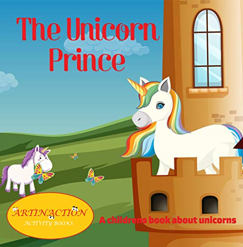 The Unicorn Prince: A childrens book about unicorns