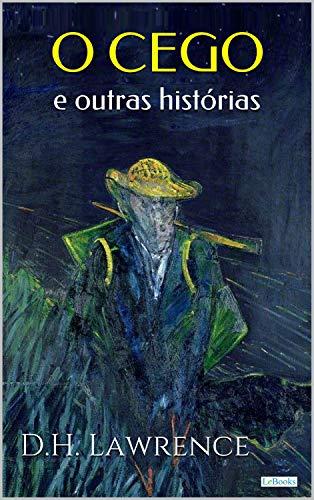 O CEGO e outras histórias - D.H. Lawrence