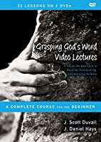 Grasping God's Word Video Lectures: A Hands-On Approach to Reading, Interpreting, and Applying the Bible, a Complete Course for the Beginner [DVD]