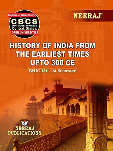 Neeraj Publication CBCS BHIC-131 - HISTORY OF INDIA FROM THE EARLIEST TIMES UPTO 300 CE in English Medium [Paperback] IGNOU Help Book with Solved Previous Years Question Papers and Important Exam Notes neerajignoubooks.com