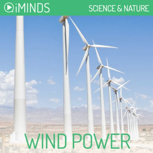 Wind Power     Science & Nature              By:                                                                                                                                 iMinds                               Narrated by:                                                                                                                                 Ellouise Rothwell                      Length: 8 mins     Not rated yet     Overall 0.0