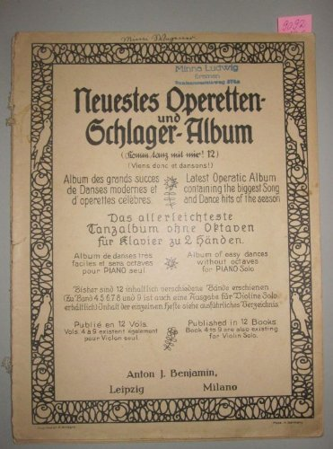 Neuestes Operetten- und Schlager-Album. (Komm tanz mit mir! 12) Das allerleichteste Tanzalbum ohne Oktaven für Klavier zu 2 Händen.