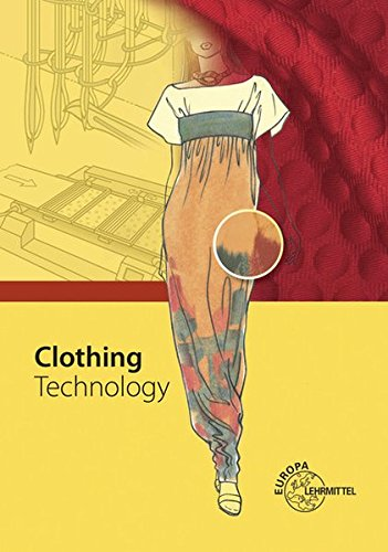 Clothing Technology: ... from fibre to fashion