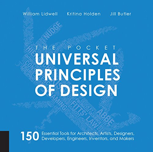Compare Textbook Prices for The Pocket Universal Principles of Design: 150 Essential Tools for Architects, Artists, Designers, Developers, Engineers, Inventors, and Makers Illustrated Edition ISBN 9781631590405 by Lidwell, William