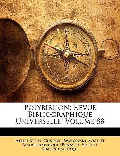 Polybiblion: Revue Bibliographique Universelle, Volume 88 (French Edition)
