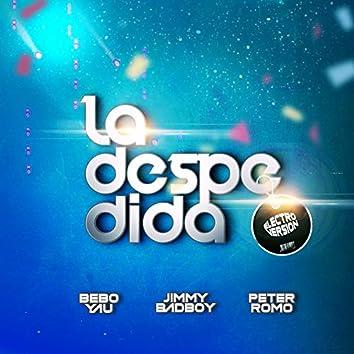 La Despedida Remix (Electro Versión)