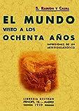El mundo visto a los ochenta años (Spanish Edition)
