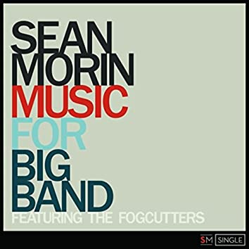 Music for Big Band (feat. The Fogcutters)