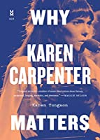 Why Karen Carpenter Matters (Music Matters)