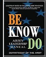 Be, Know, Do: Army Leadership Manual