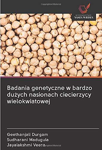 Badania genetyczne w bardzo duzych nasionach ciecierzycy wielokwiatowej