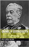 Caxias, o estrategista: Análise da vida do Duque de Caxias (Portuguese Edition)