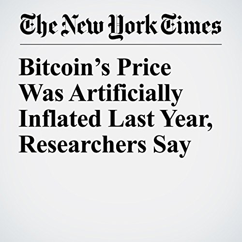 Bitcoin's Price Was Artificially Inflated Last Year, Researchers Say copertina