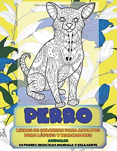 Libros de colorear para adultos para lápices y marcadores - Patrones increíbles Mandala y relajante - Animales - Perro