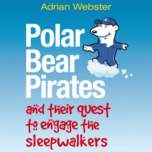 Polar Bear Pirates and their Quest to Engage the Sleepwalkers cover art