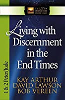 Living With Discernment in the End Times: 1 And 2 Peter, Jude (International Inductive Study Series)