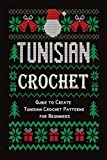 Tunisian Crochet: Guide to Create Tunisian Crochet Patterns for Beginners: Crochet for Beginner (English Edition)