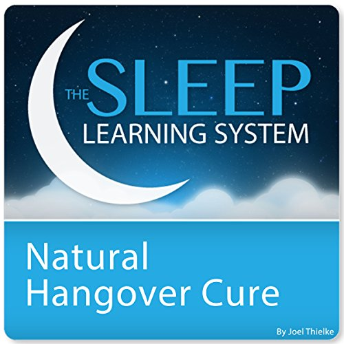 Natural Hangover Cure, Hangover Remedy with Hypnosis, Meditation, and Affirmations cover art