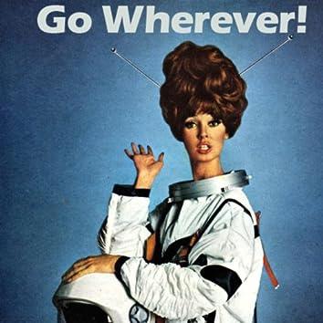 Go Wherever