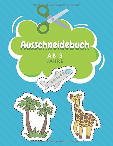 Ausschneidebuch Ab 3 Jahre: Schnitt Und Farbe | Schneiden Lernen Ab 3 Jahre | Vorschule Malbuch
