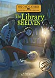 The Library Shelves: An Interactive Mystery Adventure (You Choose Stories: Field Trip Mysteries)