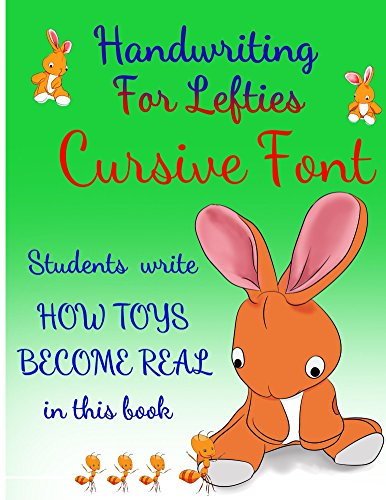 Handwriting For Lefties - Cursive Font: Students will write HOW TOYS BECOME REAL in this book