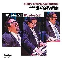 Wonderful! Wonderful! by Joey De Francesco (2012-07-17)