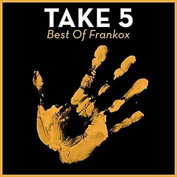 Take 5 - Best of Frankox