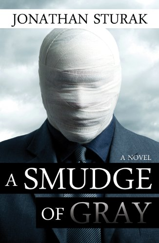 A Smudge of Gray: A Novel by [Jonathan Sturak]