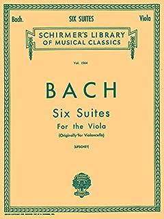 6 Suites: Schirmer Library of Classics Volume 1564 Viola Solo