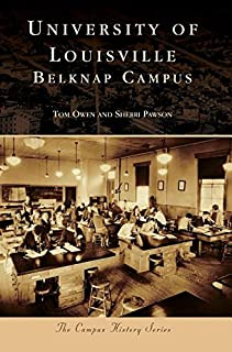 University of Louisville: Belknap Campus (Campus History)