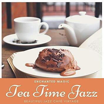 Tea Time Jazz - Enchanted Magic, Beautiful Jazz Cafè Vintage