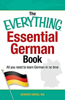 The Everything Essential German Book: All You Need to Learn German in No Time! (Everything®) by [Edward Swick]