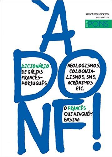 À Donf!: Dicionário de Gírias Francês-português