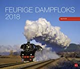 Feurige Dampfloks - Posterkalender - Kalender 2018 - Heye-Verlag - Wandkalender - 45 cm x 39 cm