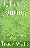 Clara's Journey: A Journey Among Friends (English Edition)