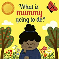 What is Mummy Going to Do? (Flap Flap)