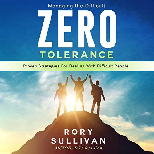 Managing the Difficult: Zero Tolerance audiobook cover art