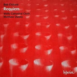 Chilcott: Requiem, Salisbury Motets, Downing Service, Pilgrim Jesus by Wells Cathedral Choir (2012-04-10)