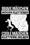 Coole Mädchen klettern selber: Notizbuch / Notizheft für Klettern Klettern Kletter-er Bouldern Bergsteigen Frau A5 (6x9in) dotted Punktraster