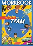 Anglais 6e Join the Team - Workbook (1Cédérom)